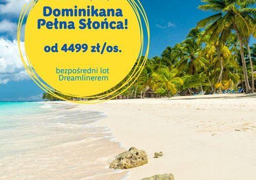 Dominikana – wylot z Katowic i Warszawy – od 4099 zł – tel 500556600